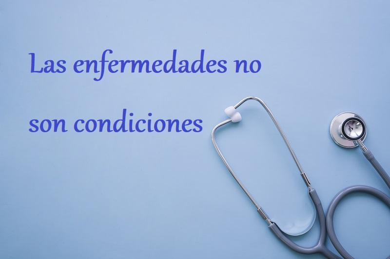 «Condición» No Significa «enfermedad»