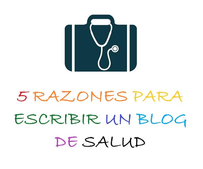 Por Qué Empezar Un Blog De Salud Y Medicina