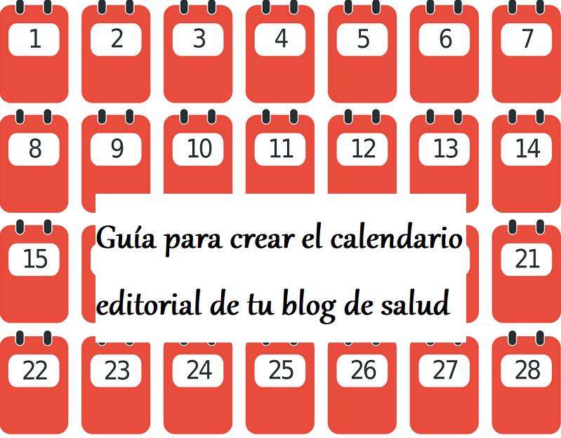 Cómo Crear Un Calendario Editorial Para Tu Blog De Salud