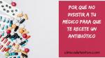No Abuses De Los Antibióticos